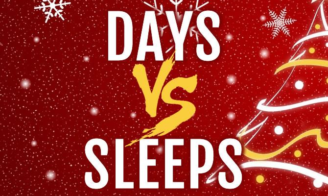 Days vs Sleeps until Christmas