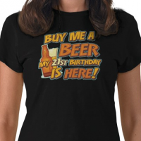 Buy Me A Beer - 21st Birthday T-Shirt - 21st gift