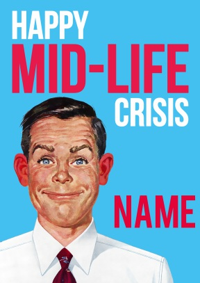 Happy mid-life crisis - 40th Birthday Cards