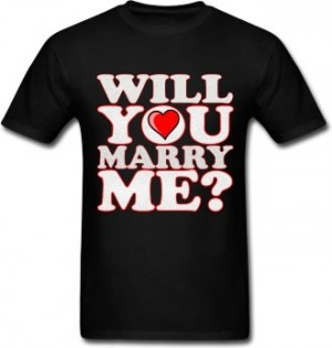 Wear a will you marry me tshirt